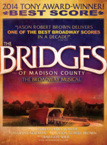 The Bridges of Madison County was turned into a movie and a play.